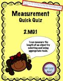 2.MD.1 Measurement Quick Quiz