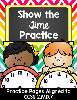 2.MD.7 Show the Time Practice