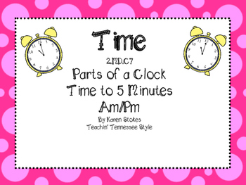 2.MD.C.7 Time Assessment / Practice (Time to 5 minutes, Am/Pm, Quarters)