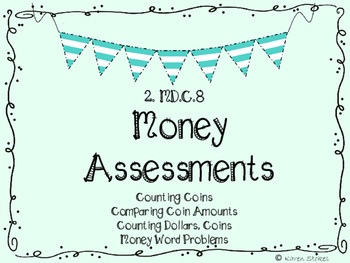 2.MD.C.8 Money Assessments (Coins, Comparing Amounts, Word Problems)