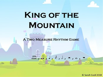 King of the Mountain - quarter, half, whole, eighth, and sixteenth notes