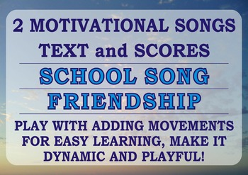 2 Motivation songs: School Song & Friendship (rhymed)