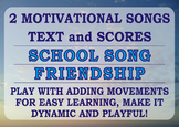 2 Motivation songs: School Song & Friendship (rhymed)