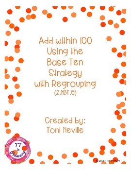 2. NBT.5 Adding within 100 Using the Base Ten Strategy (with regrouping)