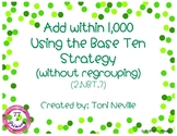 2.NBT.7 Add within 1,000 Using the Base Ten Strategy (No R