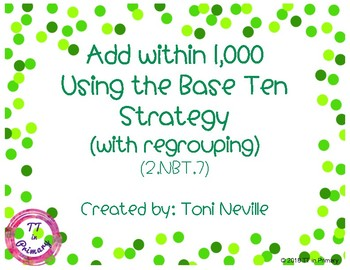 2.NBT.7 Add within 1,000 Using the Base Ten Strategy (with regrouping)