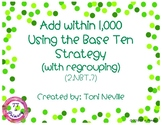 2.NBT.7 Add within 1,000 Using the Base Ten Strategy (with