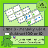 2.NBT.8 Task Cards ⭐ Mentally Add and Subtract 10 or 100 - Centers