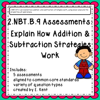 2.NBT.B.9 Assessments - Explain How Addition & Subtraction Strategies Work