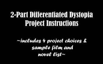 2-Part Differentiated Dystopia Unit Project Instructions
