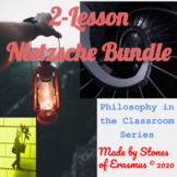 Philosophy in the Classroom: 2-Lesson Teaching Pack On Nietzsche