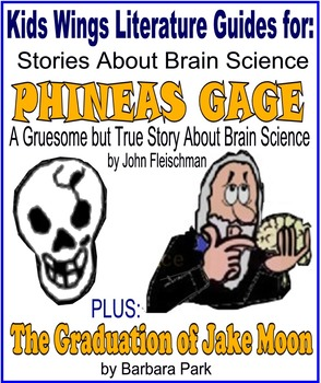 2 STORIES ABOUT BRAIN SCIENCE!  Phineas Gage and Graduation of Jake Moon!