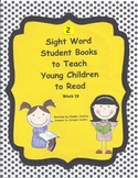 2 Sight Words Books to Teach Young Children to Read (week 19)