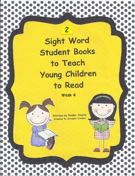 2 Sight Words Books to Teach Young Children to Read (week 4)