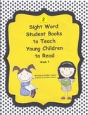 2 Sight Words Books to Teach Young Children to Read (week 7)