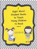 2 Sight Words Books to Teach Young Children to Read (week 8)