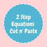 2 Step Algebraic Equations cut and paste