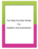 2 Step Number Stories: Addition and Subtraction