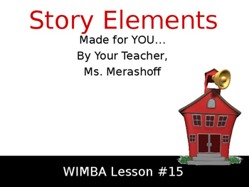 2 Story Elements - Complete Teacher Lesson on PowerPoint