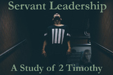 2 Timothy: Qualities of a Servant Leader