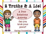 2 Truths & A Lie: A Peer Relations Activity