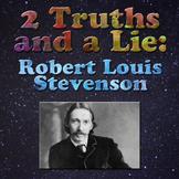 2 Truths and a Lie: Robert Louis Stevenson