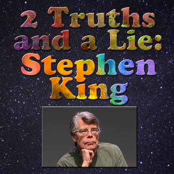 2 Truths and a Lie: Stephen King