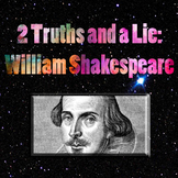 2 Truths and a Lie: William Shakespeare