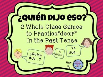 ¿Quién dijo eso? {2 Whole Class Games to practice DECIR en el Pasado}