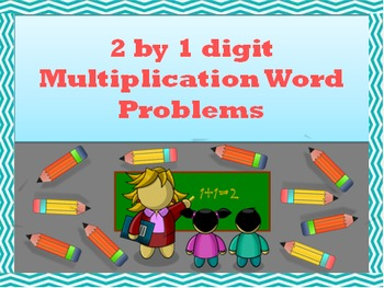 2 by 1 Digit Multiplication Word Problems