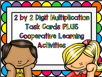 2 by 2 Digit Multiplication Task Cards PLUS Cooperative Learning Activities