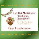2 by 2 Digit Multiplication Thanksgiving Dinner Room Trans