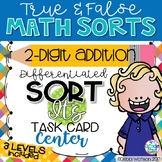 2-digit Addition Center: True False Sort It Math Activity