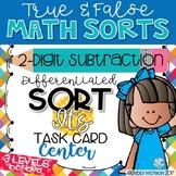 2-digit Subtraction Center: True False Sort It Math Activity
