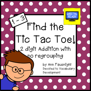 2 digit Addition No Regrouping; Find the Tic Tac Toe