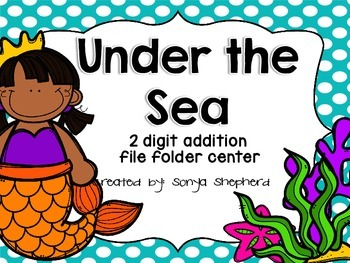 2 digit Addition - Under the Sea Themed File Folder Game