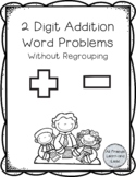 2 digit Addition and Subtraction Word problems, WITH and WITHOUT regrouping