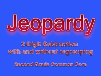 2-digit Subtraction With/Without Regrouping Jeopardy Review Common Core