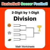 2-digit by 1-digit Division - Basketball Math, Soccer Math