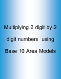 2 digit by 2 digit multiplication: Base 10 Area Model MGSE4.NBT.5