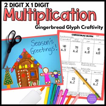 2-digit x 1-digit Multiplication Gingerbread House Craftivity Glyph