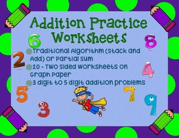 20 Addition Traditional/Standard Algorithm (Stack and Add) Practice Worksheets