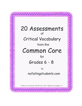 20 Critical Vocabulary Scaffolded Assessments of the Common Core for grades 6-8
