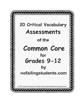 20 Critical Vocabulary Scaffolded Assessments of the Common Core for Grades 9-12