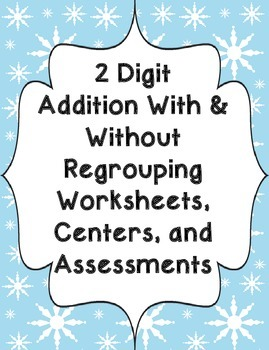 20 Double Digit Addition With & Without Regrouping (Winter Themed)