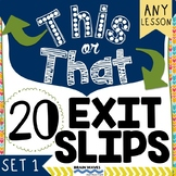 20 Exit Slips for Any Lesson – Students choose their ticke
