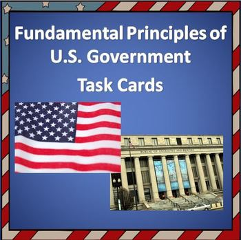 Principles of U.S. Government Task Cards - 20 Cards