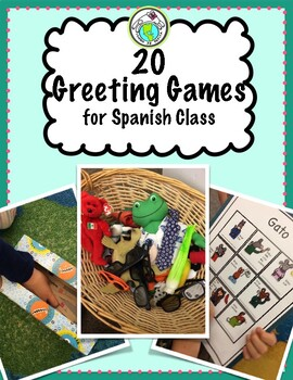 20 Greeting Games for Spanish Class with Printables