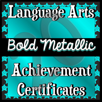 40 Language Arts Achievement Certificates -- Bold Metallic --EDITABLE