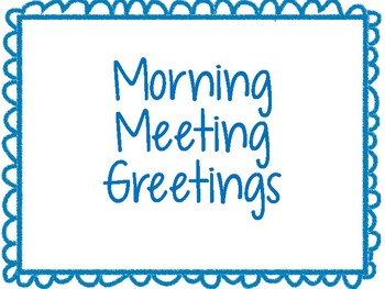 15+ Morning Meeting / Circle Time Greetings for PreK-2